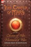 John Carter of Mars: vol. 3: Chessmen of Mars and Mastermind of Mars - Edgar Rice Burroughs