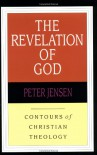 The Revelation of God (Contours of Christian Theology) - Peter Jensen