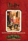The Sunnydale High Yearbook - Christopher Golden, Nancy Holder, Joss Whedon
