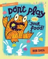 Buddy and the Bunnies In Don't Play with Your Food - Bob Shea