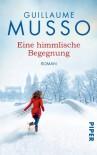 Eine himmlische Begegnung - Guillaume Musso