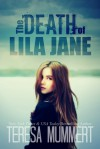 The Death of Lila Jane - Teresa Mummert