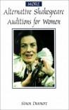 More Alternative Shakespeare Auditions for Women (Theatre Arts (Routledge Paperback)) - Simon Dunmore
