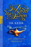 Die Kinder des Dschinn. Das Akhenaten-Abenteuer - P. B. Kerr