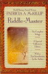 Riddle-master: The Complete Trilogy (Riddle-Master, #1-3) - Patricia A. McKillip