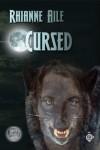 Cursed (Cursed #1) - Rhianne Aile, Aile,  Rhianne