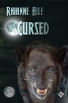 Cursed (Cursed #1) - Rhianne Aile
