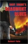 Baby Shark's Beaumont Blues - Robert Fate