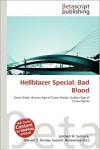 Hellblazer Special: Bad Blood - Lambert M. Surhone (Editor),  Mariam T. Tennoe (Editor),  Susan F. Henssonow (Editor)