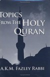 Topics from the Holy Quaran - A.K.M. Fazley Rabbi