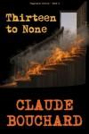 Thirteen to None (VIGILANTE Series) - Claude Bouchard