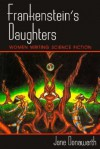 Frankenstein's Daughters: Women Writing Science Fiction - Jane Donawerth