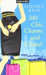 Mit Chic, Charme Und Chanel Roman - Lindsey Kelk