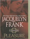 Pleasure  - Jacquelyn Frank