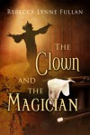 The Clown and the Magician - Rebecca Lynne Fullan