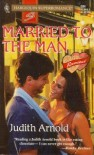 Married to the Man (Reunited) (Harlequin Superromance No 684) - Judith Arnold