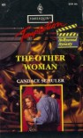 The Other Woman (Harlequin Temptation, No 451) - Candace Schuler