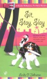 Sit, Stay, Slay - Linda O. Johnston