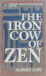 Iron Cow of Zen - Albert Low