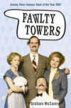 Fawlty Towers: The Story of Britain's Favourite Sitcom - Graham McCann