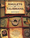 Amulets and Talismans: Simple Techniques for Creating Meaningful Jewelry - Robert Dancik