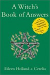 A Witch's Book of Answers - Eileen Holland;Cerelia