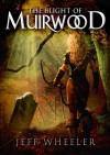 The Blight of Muirwood (Muirwood, #2) - Jeff Wheeler