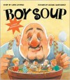 Boy Soup - Loris Lesynski,  Michael Martchenko (Illustrator)