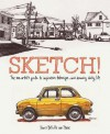 Sketch!: The Non-Artist's Guide to Inspiration, Technique, and Drawing Daily Life - France Belleville-Van Stone