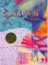 Dyes & Paints: A Hands-On Guide to Coloring Fabric - Elin Noble