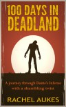 100 Days in Deadland - Rachel Aukes