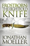 Frostborn: The Eightfold Knife (Frostborn #2) - Jonathan Moeller