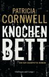 Knochenbett: Ein Kay-Scarpetta-Roman - Patricia Cornwell