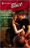 Pleasure to the Max! (Harlequin Blaze #414) - Cami Dalton