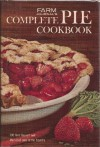 Farm Journal's Complete PIE cookbook: 700 Best Desseret and Main-Dish Pies in the Country -