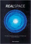 Real Space: The Fate of Physical Presence in the Digital Age, on and Off Planet - Paul Levinson