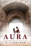 Aura - M.A. Abraham