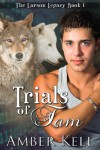 Trials of Tam  - Amber Kell