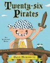 Twenty-six Pirates: An Alphabet Book - Dave Horowitz
