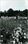 Alabama Snow - James Randall Chumbley