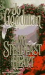 My Steadfast Heart - Jo Goodman