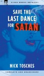 Save the Last Dance for Satan - Nick Tosches