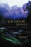 Smoking Poppy (Gollancz) - Graham Joyce