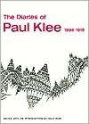 The Diaries of Paul Klee, 1898-1918 - Paul Klee, Felix Klee