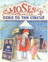Moses Goes to the Circus - Isaac Millman