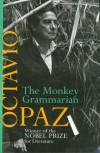 The Monkey Grammarian - Octavio Paz, Helen Lane