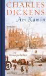 Am Kamin: Die Wintergeschichten - Charles Dickens