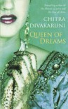Queen Of Dreams - Chitra Banerjee Divakaruni