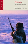 Nunaga: Ten Years Among the Eskimos. Duncan Pryde - Duncan Pryde