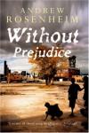 Without Prejudice - Andrew Rosenheim